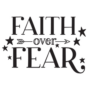 faith over fear arrow quote