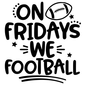 on fridays we football