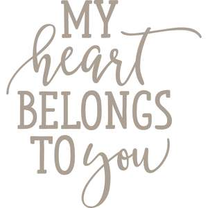 my heart belongs to you