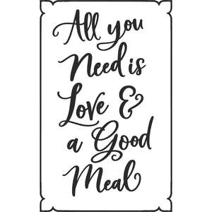 all i need is love & a good meal