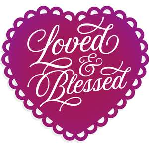 loved & blessed heart