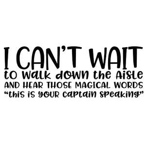 i can't wait to walk down the aisle... quote