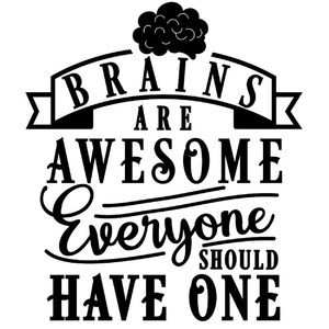 brains awesome everyone should have one