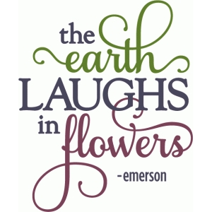 earth laughs in flowers - layered phrase