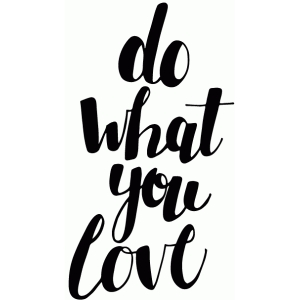do what you love script lettering