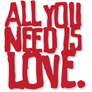 'all you need is love'