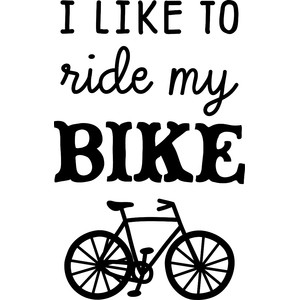 i like to ride my bike
