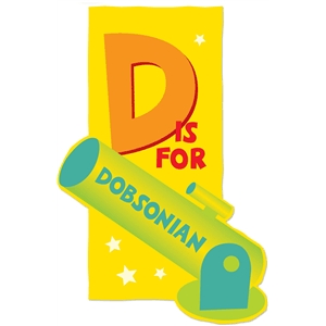 d is for dobsonian