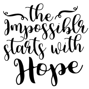 impossible starts with hope