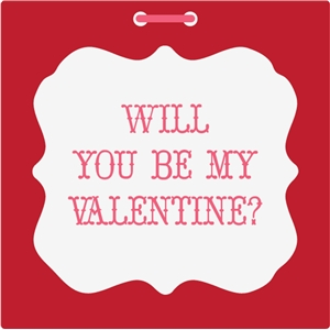 will you be my valentine tag