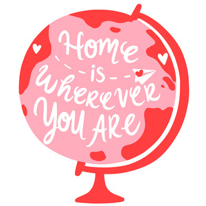 home is wherever you are globe