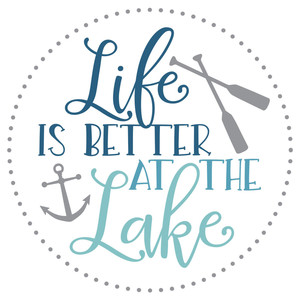 life is better at the lake round sign