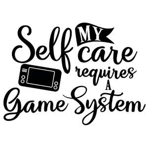 my self care requires a game system