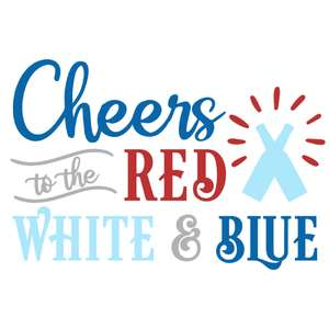 cheers red white and blue