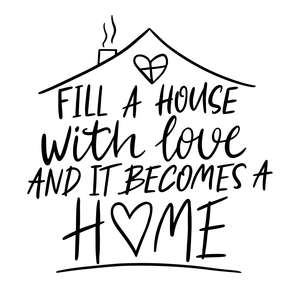 fill a house with love valentine's quote