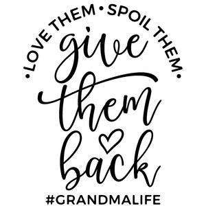 love them spoil them give them back #grandmalife