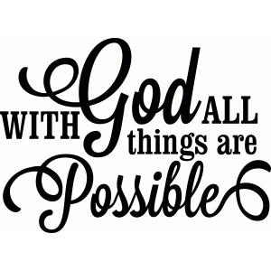 'with god all things are possible' vinyl phrase