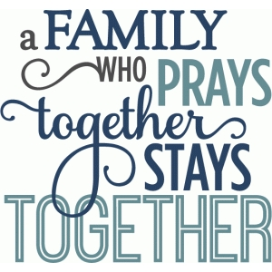 family prays together - phrase