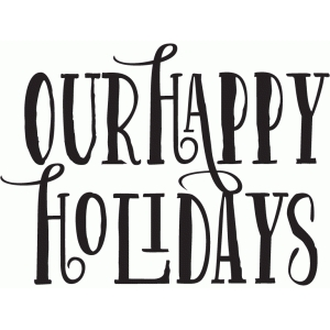 our happy holidays