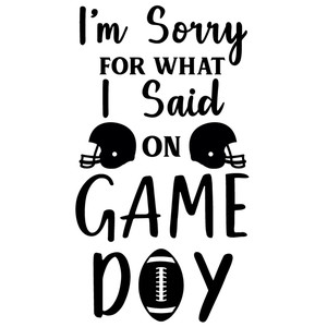 sorry said on game day