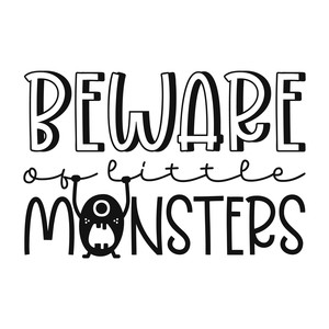 beware of little monsters
