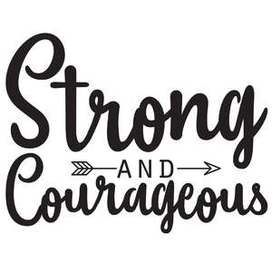strong and courageous arrow quote