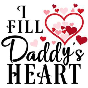 i fill daddy's heart