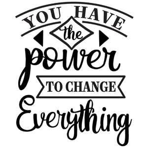 you power to change everything
