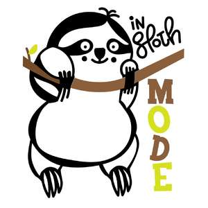 in sloth mode