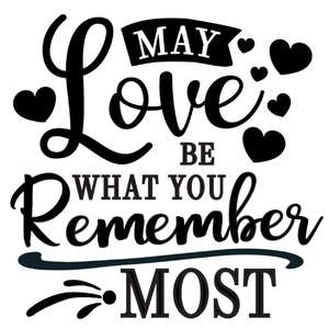 love be what you remember