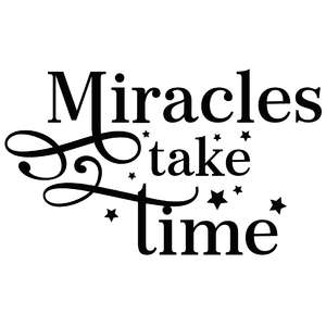 miracles take time