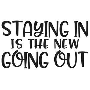 staying in is the new going out quote