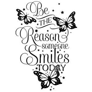 be the reason someone smiles today butterfly quote