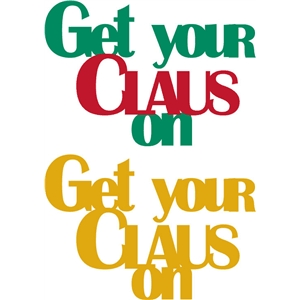 get your claus on phrase