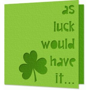 as luck would have it card