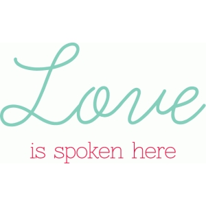 love is spoken here