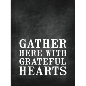 gather here with grateful hearts quote card