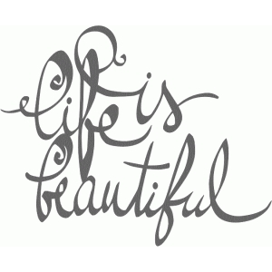 life is beautiful calligraphy