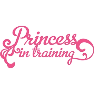 'princess in training' phrase