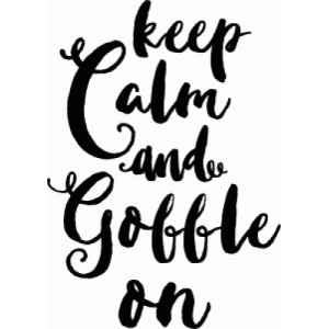 keep calm & gobble on quote