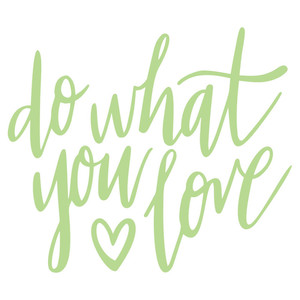 do what you love handlettered