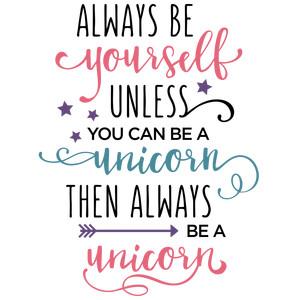 be yourself unicorn phrase