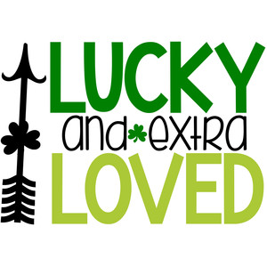 lucky and extra loved