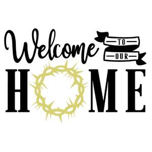 welcome to our home faith