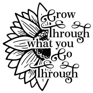 grow through what you go through sunflower quote