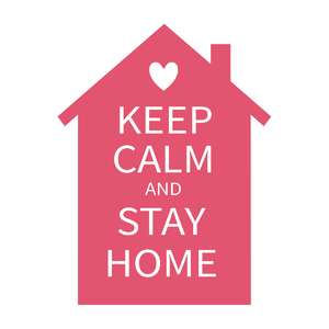 keep calm, stay home phrase