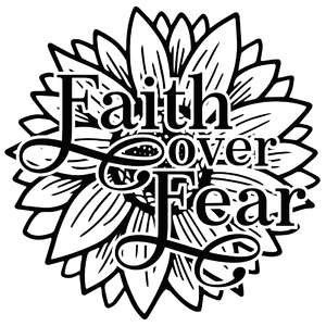 faith over fear sunflower