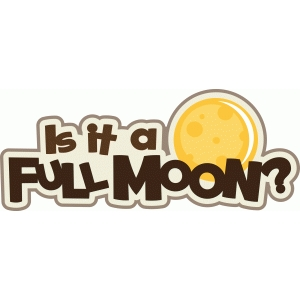 is it a full moon title/phrase