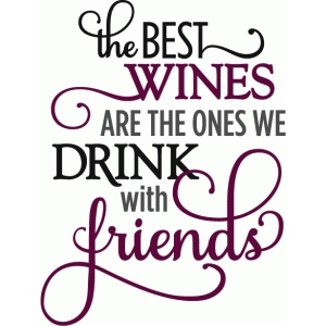 best wines drink with friends - phrase