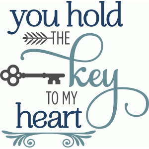you hold the key to my heart phrase